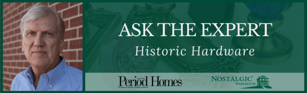 Ask the Expert - Historic Hardware